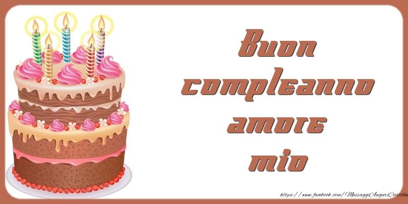 Buon compleanno amore mio - Cartoline compleanno con torta
