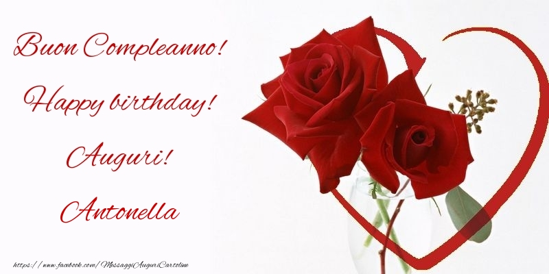 Amato Rose: Buon Compleanno! Happy birthday! Auguri! Antonella UD93