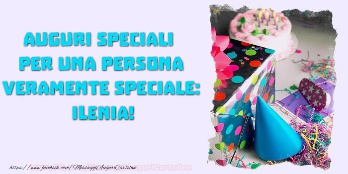 Auguri speciali  per una persona veramente speciale, Ilenia - Cartoline compleanno
