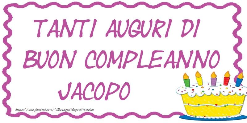 Tanti Auguri di Buon Compleanno Jacopo - Cartoline compleanno