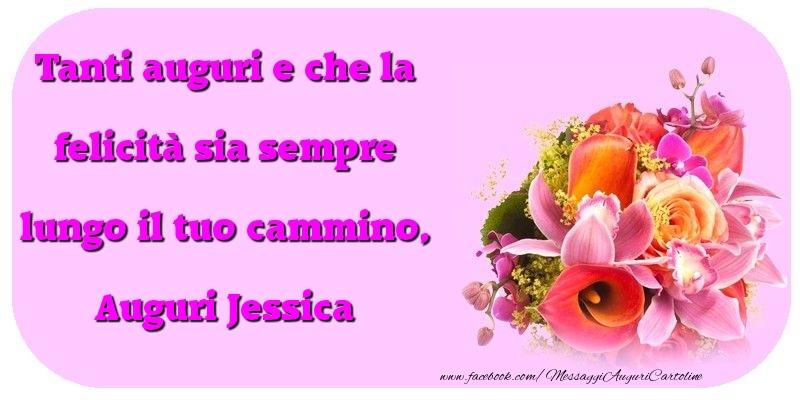 Tanti auguri e che la felicità sia sempre lungo il tuo cammino, Jessica - Cartoline compleanno